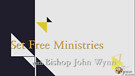Bishop JohnWynn Set Free Ministries