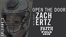 FOTF Episode #2 - Open The Door: Guest Zach Ertz