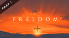 Freedom - Part One | Pastor Garry Wiggins
