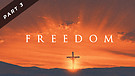 Freedom - Part Three | Pastor Garry Wiggins