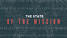 State of The Mission - Part 1   Pastor Garry Wiggins