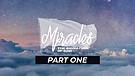Miracles - The Signature of God - Part One   Pastor Garry Wiggins