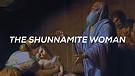 The Shunnamite Woman   Pastor Jordan Wiggins