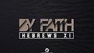 By Faith - Part 8